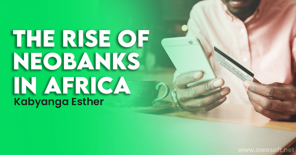 The Rise of Neobanks in Africa.