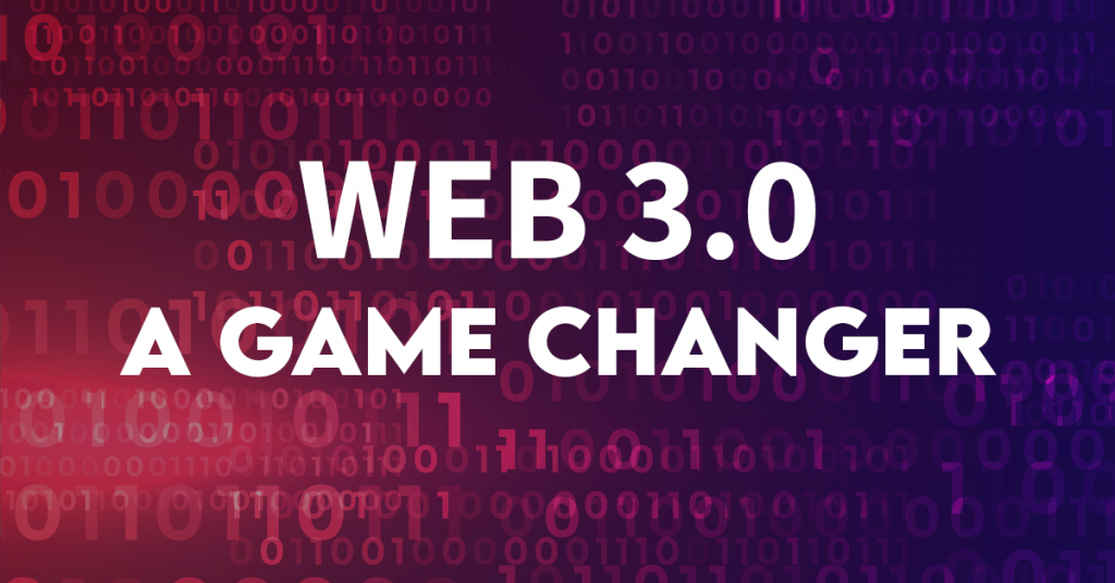 What Makes Web 3.0 A Game Changer Of The Web - Awesome Consultancy Limited