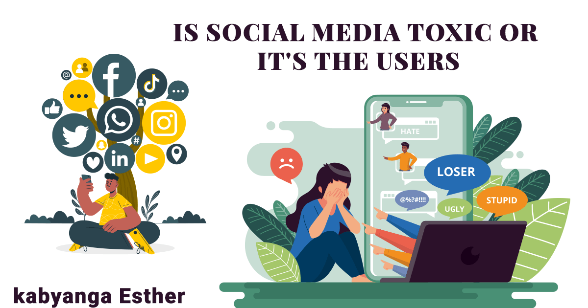 IS SOCIAL MEDIA TOXIC OR IT'S THE USERS